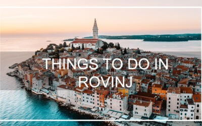 Best things to do in Rovinj / Summer 2021. travel guide