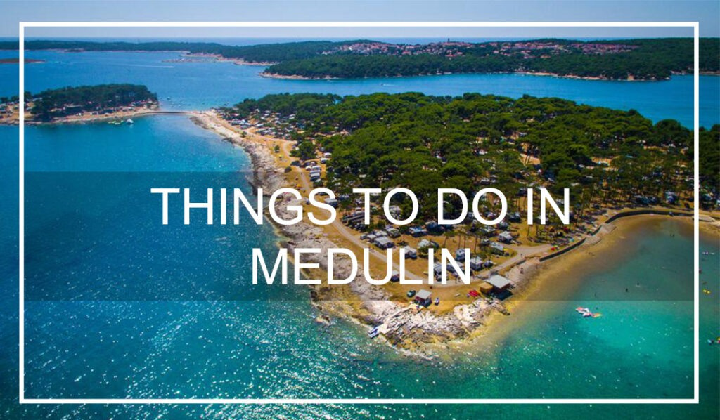 BEST THINGS TO DO IN MEDULIN