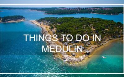 Best things to do in Medulin in 2021.