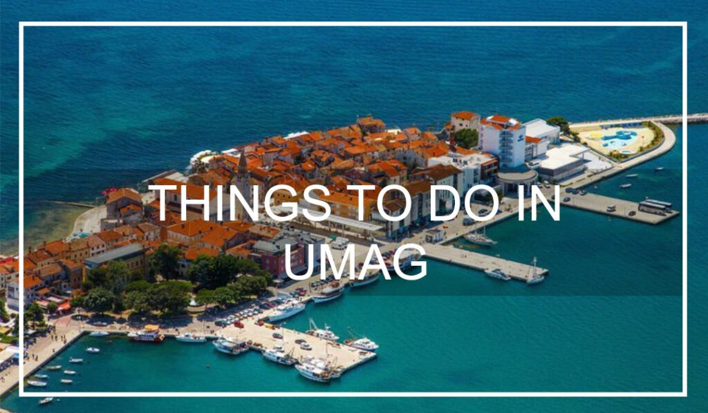 BEST THINGS TO DO IN UMAG